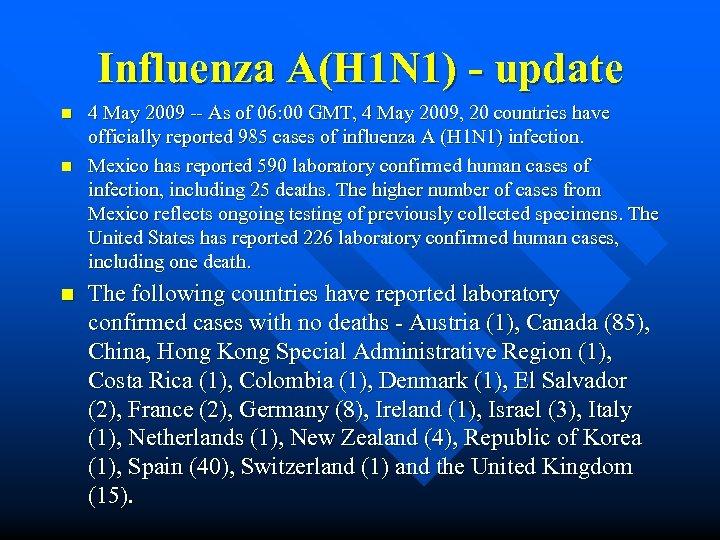 Influenza A(H 1 N 1) - update n n n 4 May 2009 --