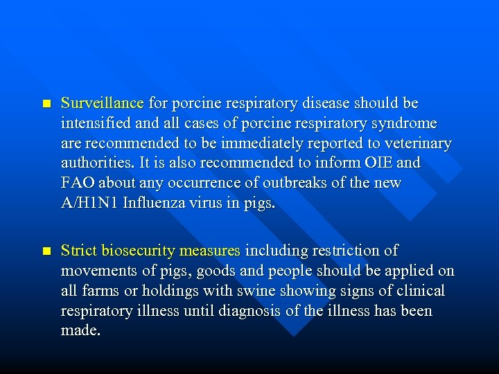 n Surveillance for porcine respiratory disease should be intensified and all cases of porcine