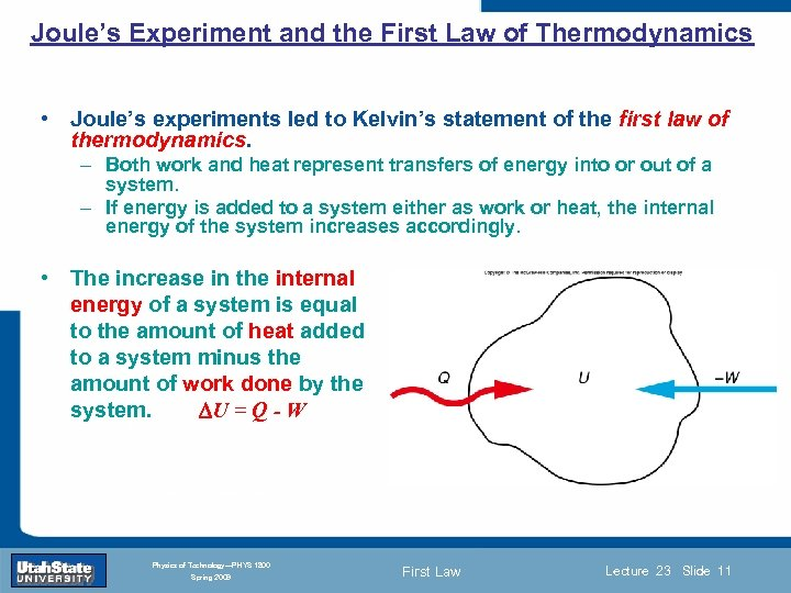 Joule's Experiment and the First Law of Thermodynamics • Joule's experiments led to Kelvin's