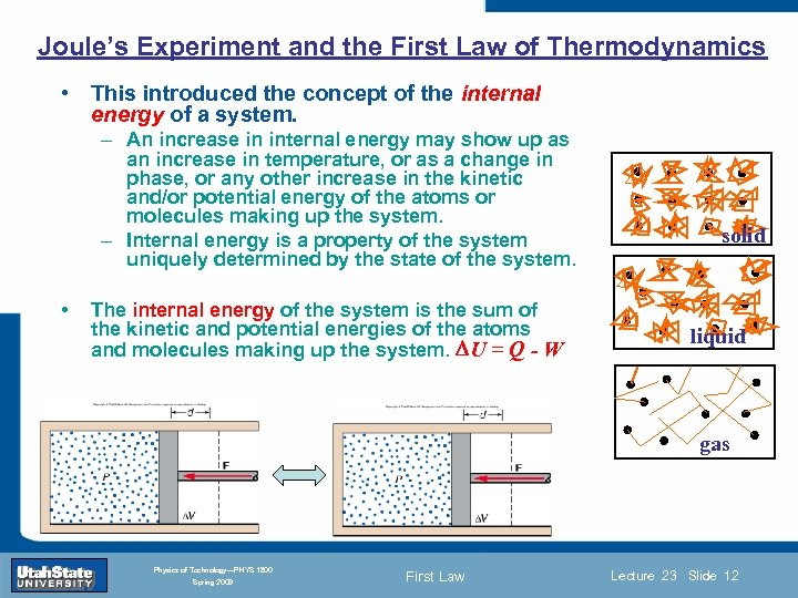 Joule's Experiment and the First Law of Thermodynamics • This introduced the concept of