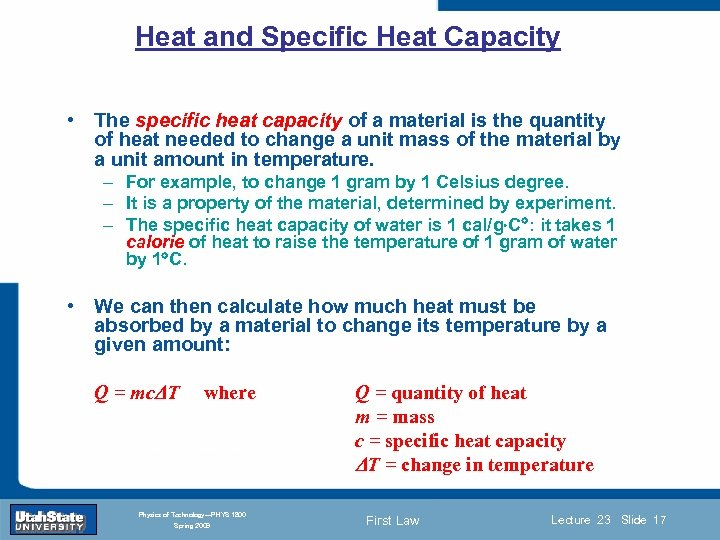 Heat and Specific Heat Capacity • The specific heat capacity of a material is