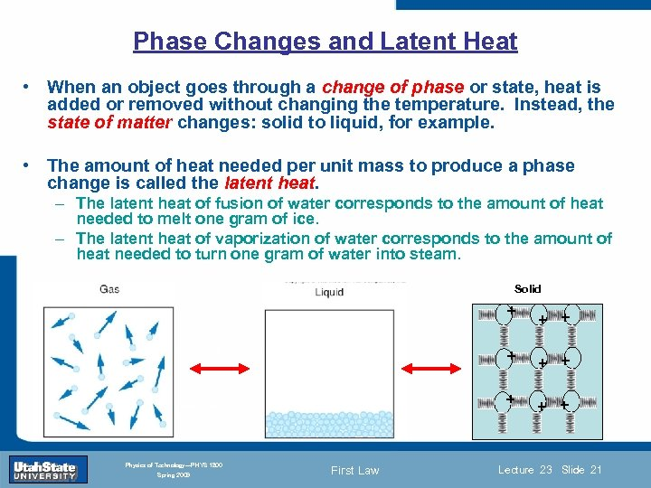 Phase Changes and Latent Heat • When an object goes through a change of