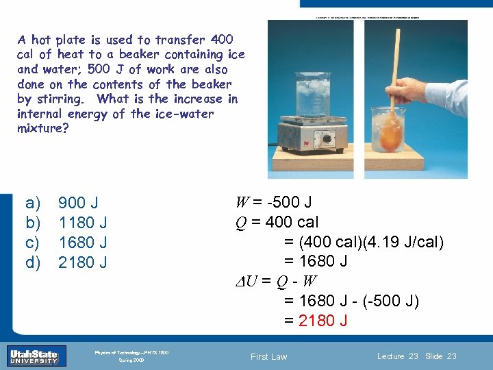 A hot plate is used to transfer 400 cal of heat to a beaker