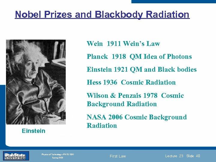 Nobel Prizes and Blackbody Radiation Wein 1911 Wein's Law Planck 1918 QM Idea of