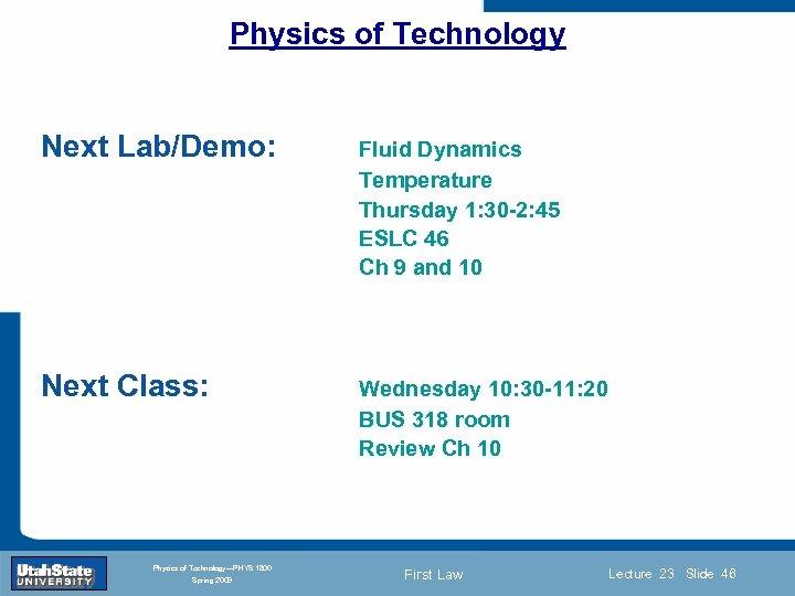 Physics of Technology Next Lab/Demo: Fluid Dynamics Temperature Thursday 1: 30 -2: 45 ESLC