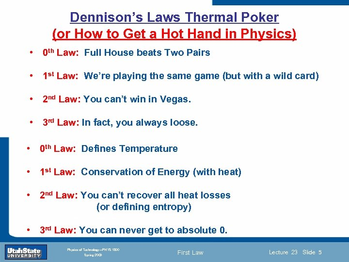 Dennison's Laws Thermal Poker (or How to Get a Hot Hand in Physics) •
