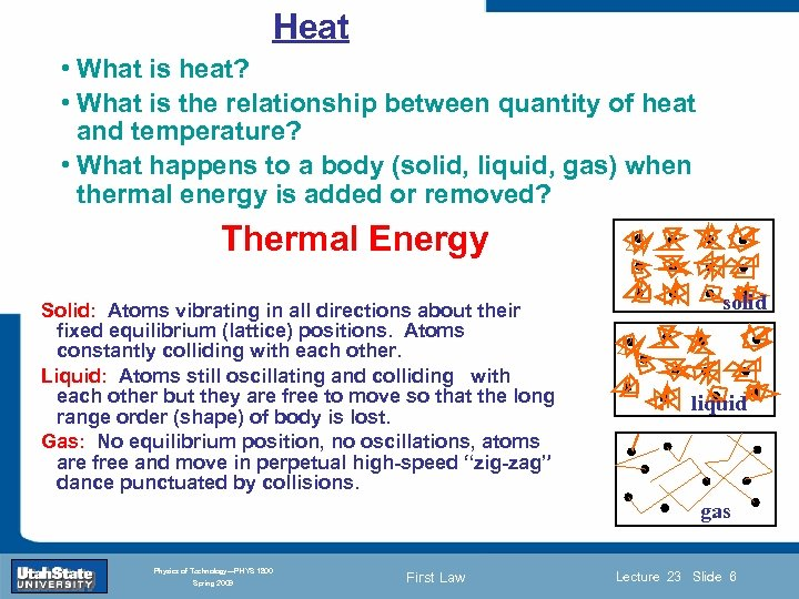 Heat • What is heat? • What is the relationship between quantity of heat