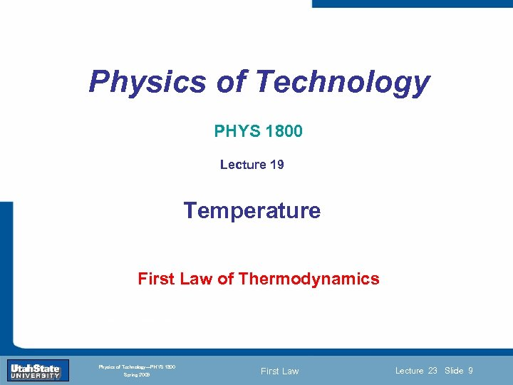 Physics of Technology PHYS 1800 Lecture 19 Temperature Introduction Section 0 Lecture 1 First