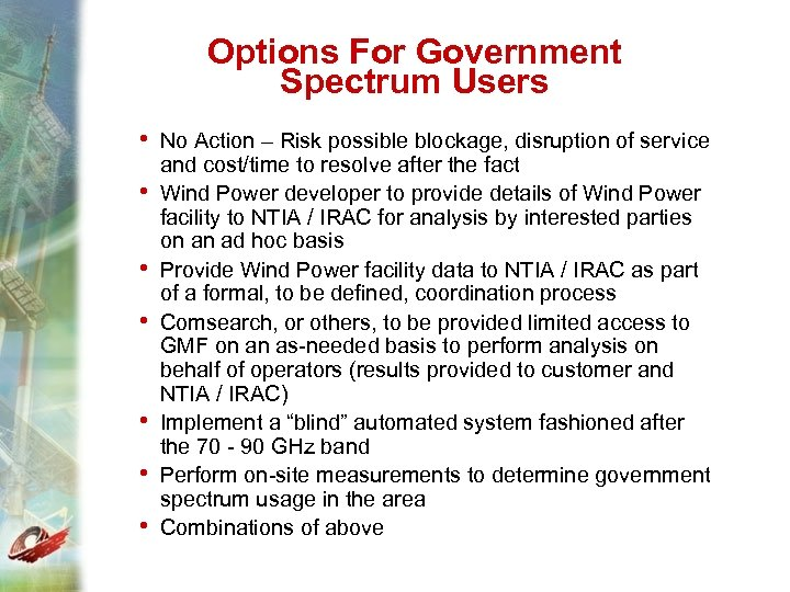 Options For Government Spectrum Users • No Action – Risk possible blockage, disruption of