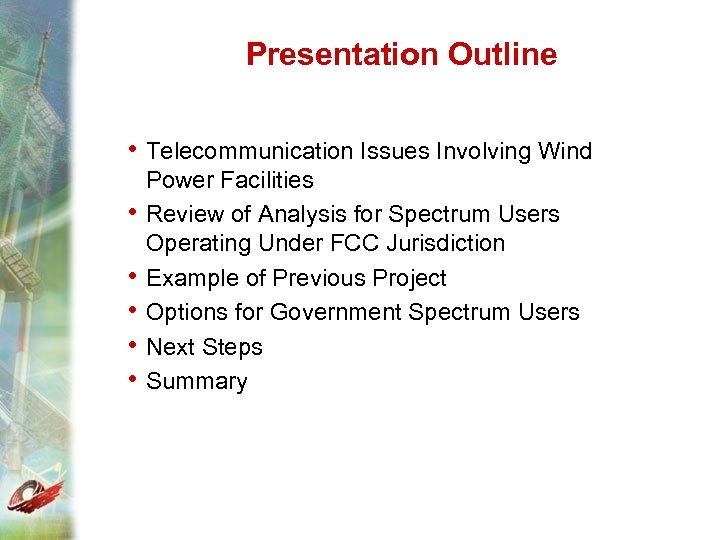 Presentation Outline • Telecommunication Issues Involving Wind • • • Power Facilities Review of