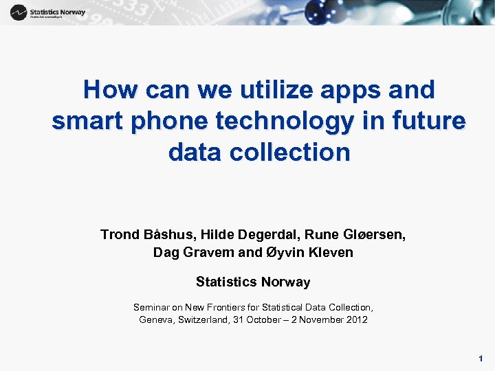 1 How can we utilize apps and smart phone technology in future data collection