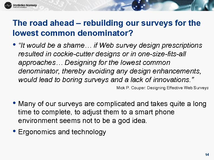 """The road ahead – rebuilding our surveys for the lowest common denominator? • """"It"""