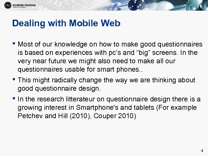 Dealing with Mobile Web • Most of our knowledge on how to make good