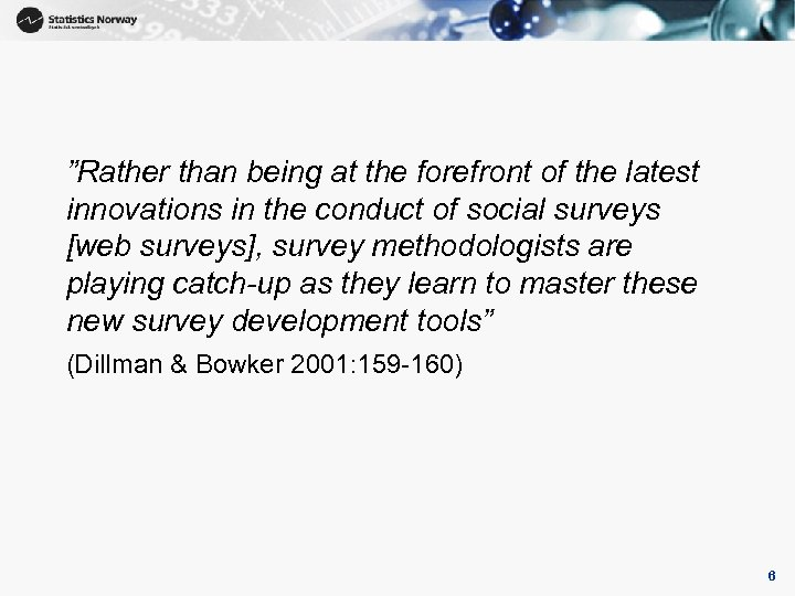 """""""Rather than being at the forefront of the latest innovations in the conduct of"""