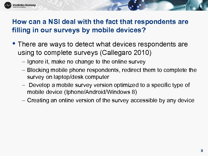 How can a NSI deal with the fact that respondents are filling in our