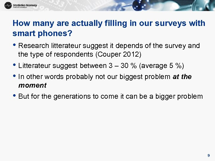 How many are actually filling in our surveys with smart phones? • Research litterateur