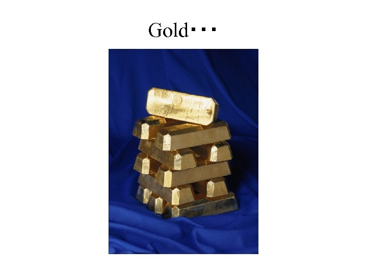 Gold・・・