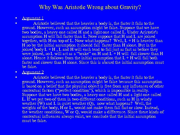 Why Was Aristotle Wrong about Gravity? • • Argument 1 Aristotle believed that the