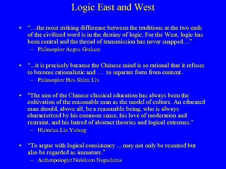 """Logic East and West • """"…the most striking difference between the traditions at the"""