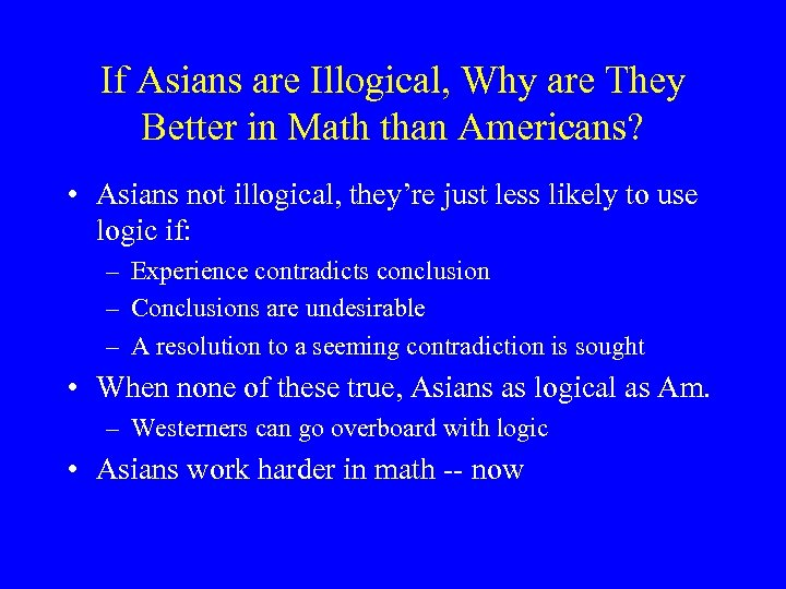 If Asians are Illogical, Why are They Better in Math than Americans? • Asians