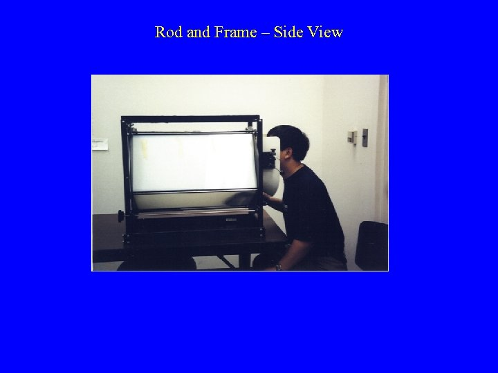 Rod and Frame – Side View
