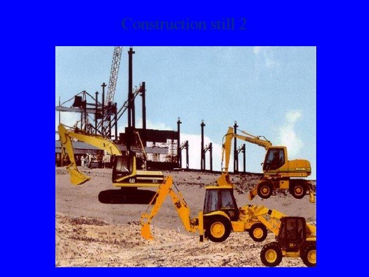 Construction still 2