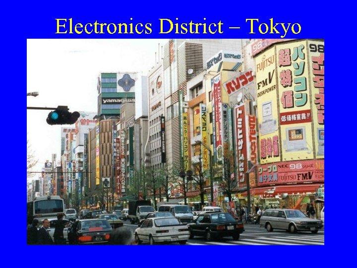 Electronics District – Tokyo