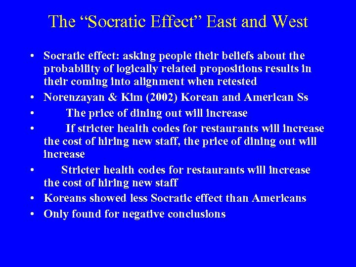 """The """"Socratic Effect"""" East and West • Socratic effect: asking people their beliefs about"""