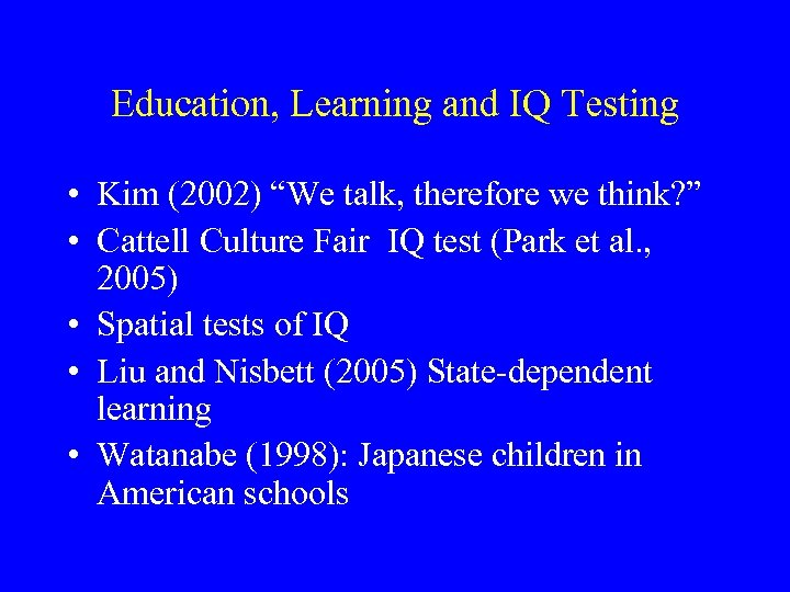 """Education, Learning and IQ Testing • Kim (2002) """"We talk, therefore we think? """""""