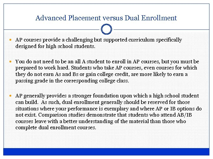 Advanced Placement versus Dual Enrollment AP courses provide a challenging but supported curriculum specifically