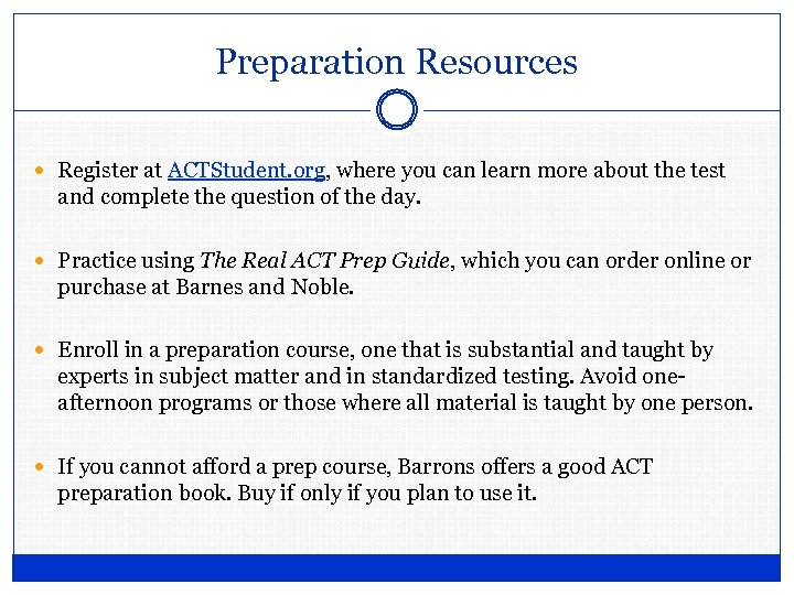 Preparation Resources Register at ACTStudent. org, where you can learn more about the test