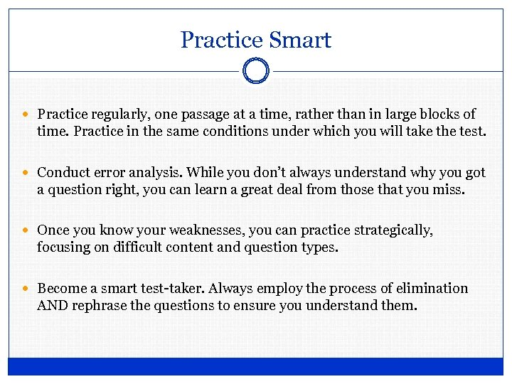 Practice Smart Practice regularly, one passage at a time, rather than in large blocks