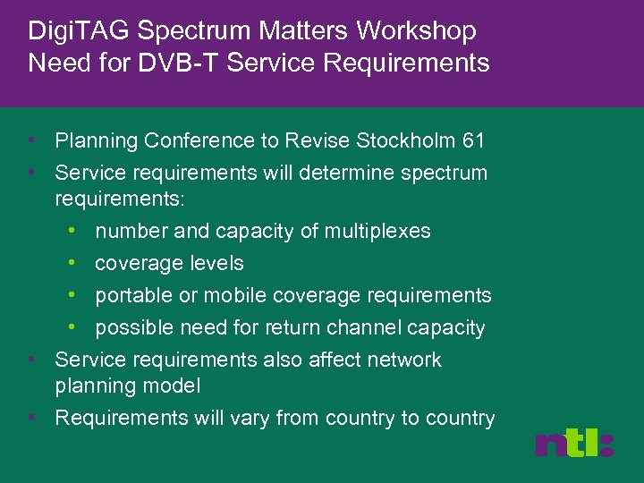 Digi. TAG Spectrum Matters Workshop Need for DVB-T Service Requirements • Planning Conference to