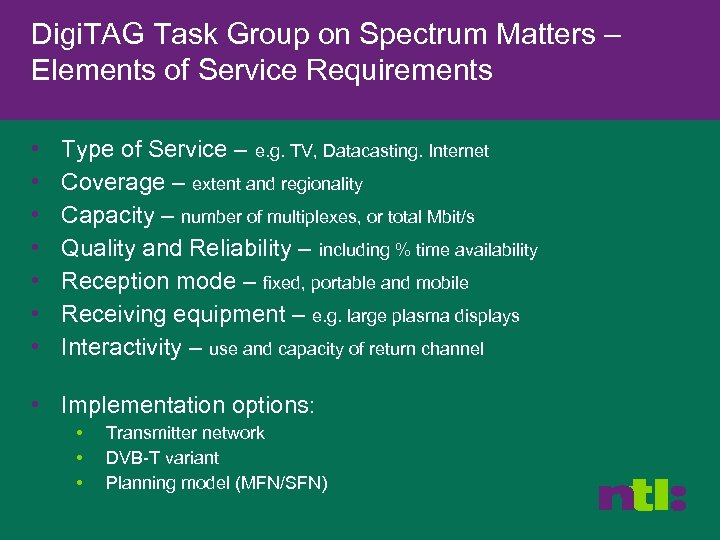 Digi. TAG Task Group on Spectrum Matters – Elements of Service Requirements • •