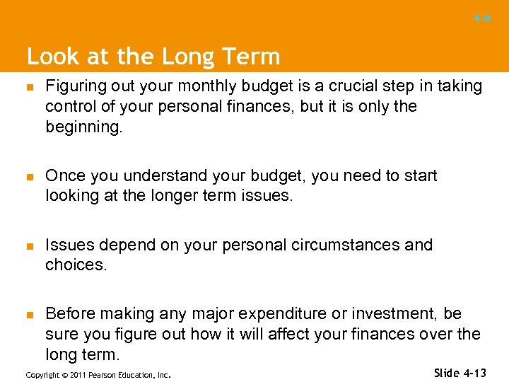 4 -A Look at the Long Term n n Figuring out your monthly budget