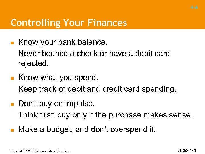 4 -A Controlling Your Finances n n Know your bank balance. Never bounce a