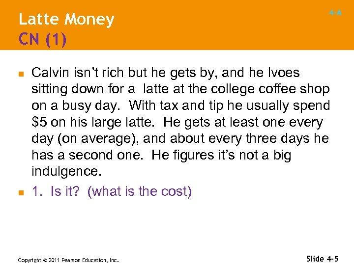 Latte Money CN (1) n n 4 -A Calvin isn't rich but he gets