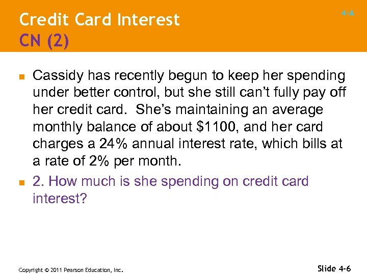 Credit Card Interest CN (2) n n 4 -A Cassidy has recently begun to