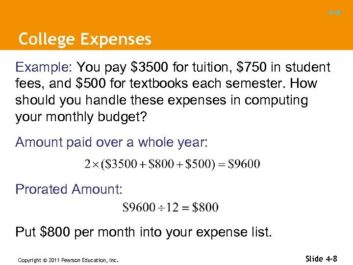 4 -A College Expenses Example: You pay $3500 for tuition, $750 in student fees,
