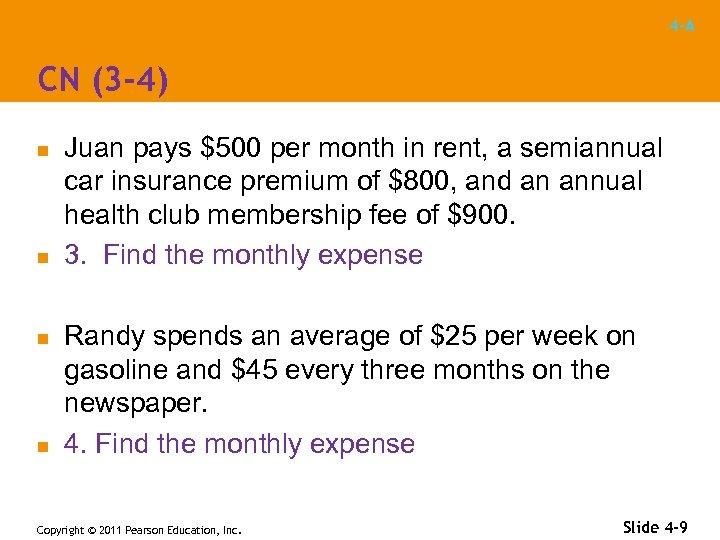 4 -A CN (3 -4) n n Juan pays $500 per month in rent,