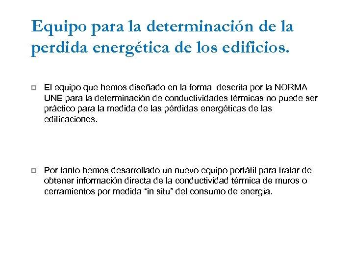 Equipo para la determinación de la perdida energética de los edificios. p El equipo