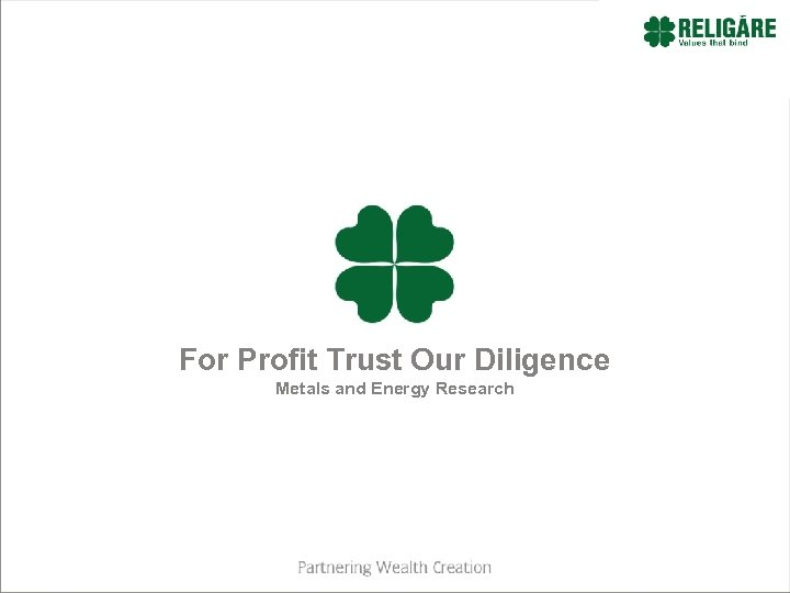 For Profit Trust Our Diligence Metals and Energy Research