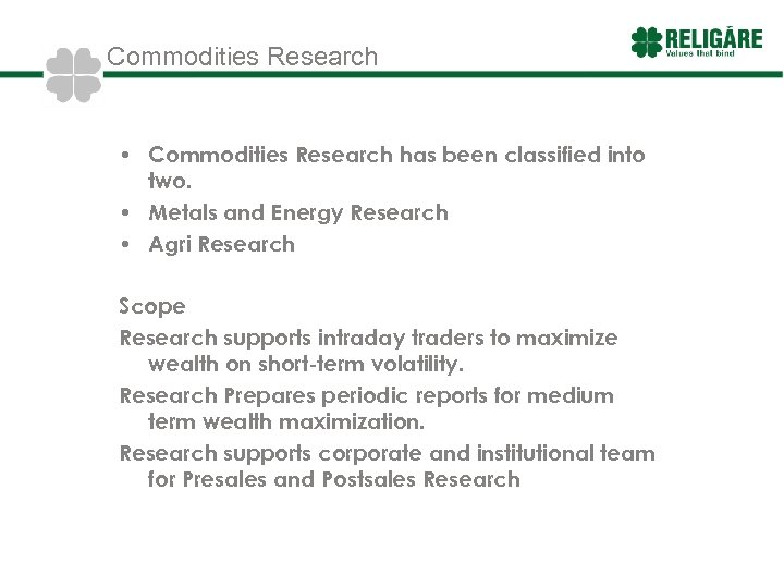 Commodities Research • Commodities Research has been classified into two. • Metals and Energy