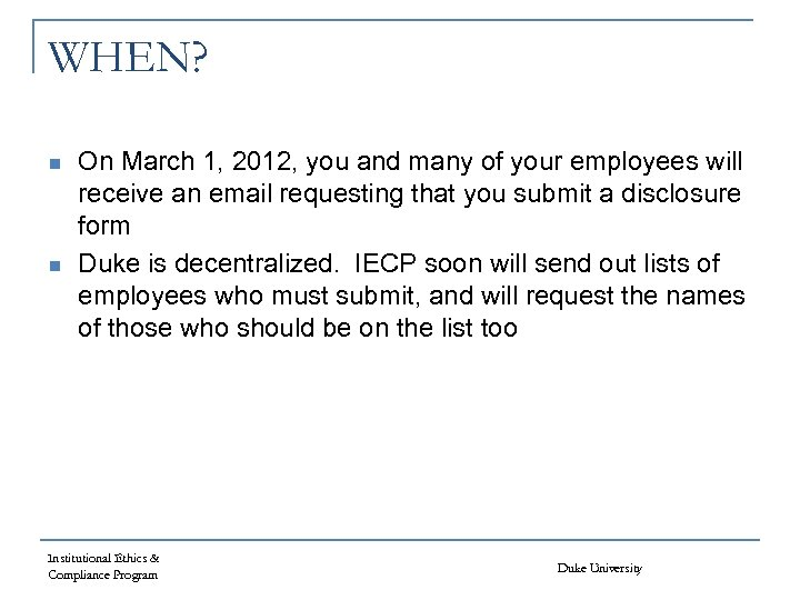 WHEN? n n On March 1, 2012, you and many of your employees will