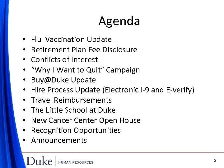Agenda • • • Flu Vaccination Update Retirement Plan Fee Disclosure Conflicts of Interest