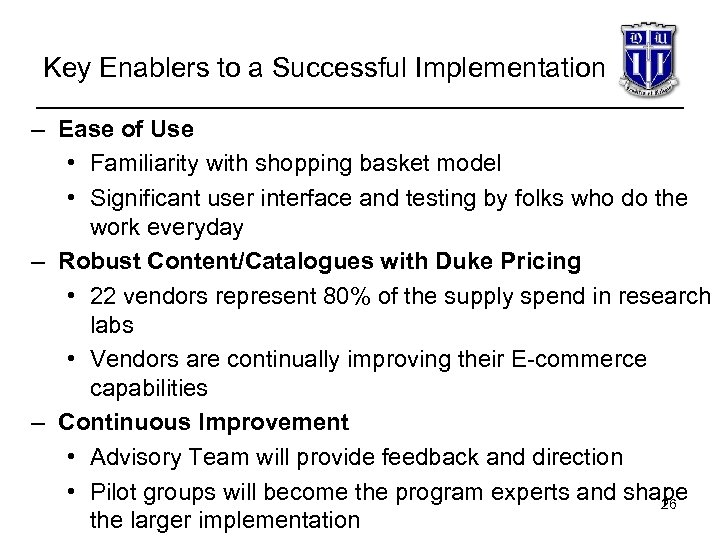 Key Enablers to a Successful Implementation – Ease of Use • Familiarity with shopping