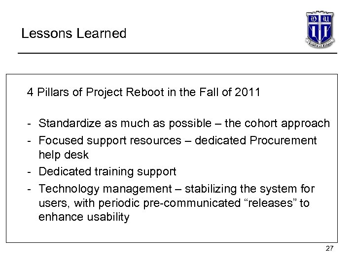 Lessons Learned 4 Pillars of Project Reboot in the Fall of 2011 - Standardize