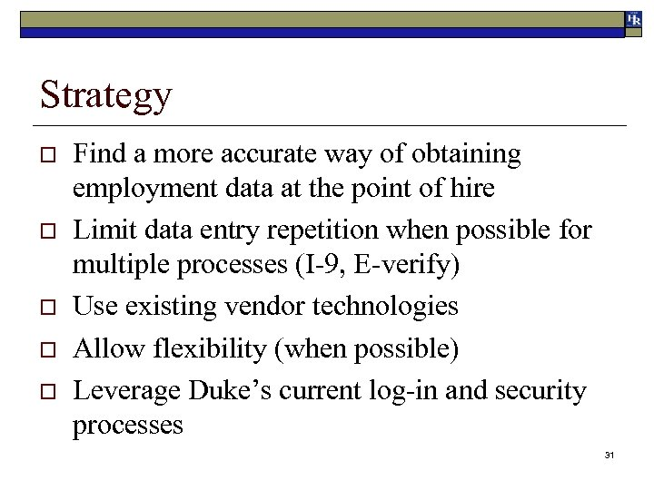 Strategy o o o Find a more accurate way of obtaining employment data at