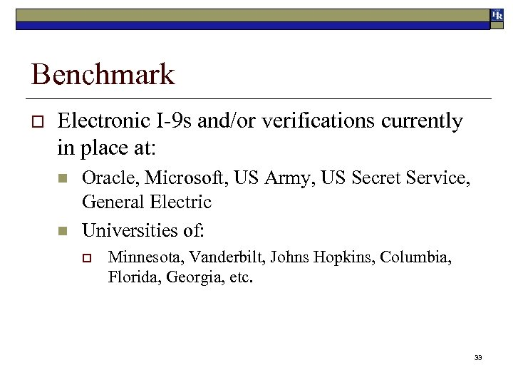 Benchmark o Electronic I-9 s and/or verifications currently in place at: n n Oracle,