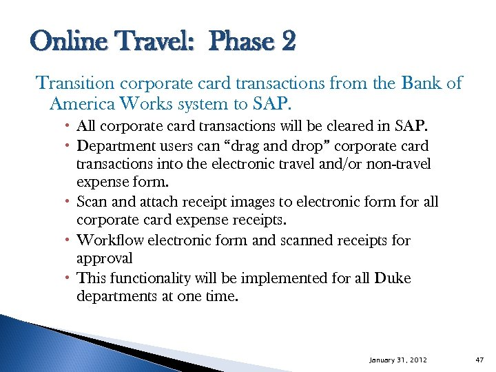 Online Travel: Phase 2 Transition corporate card transactions from the Bank of America Works